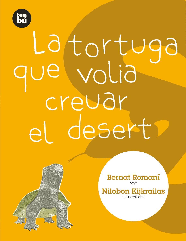 TORTUGA QUE VOLIA CREUAR EL DESERT