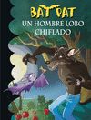 BAT PAT 10 UN HOMBRE LOBO CHIFLADO