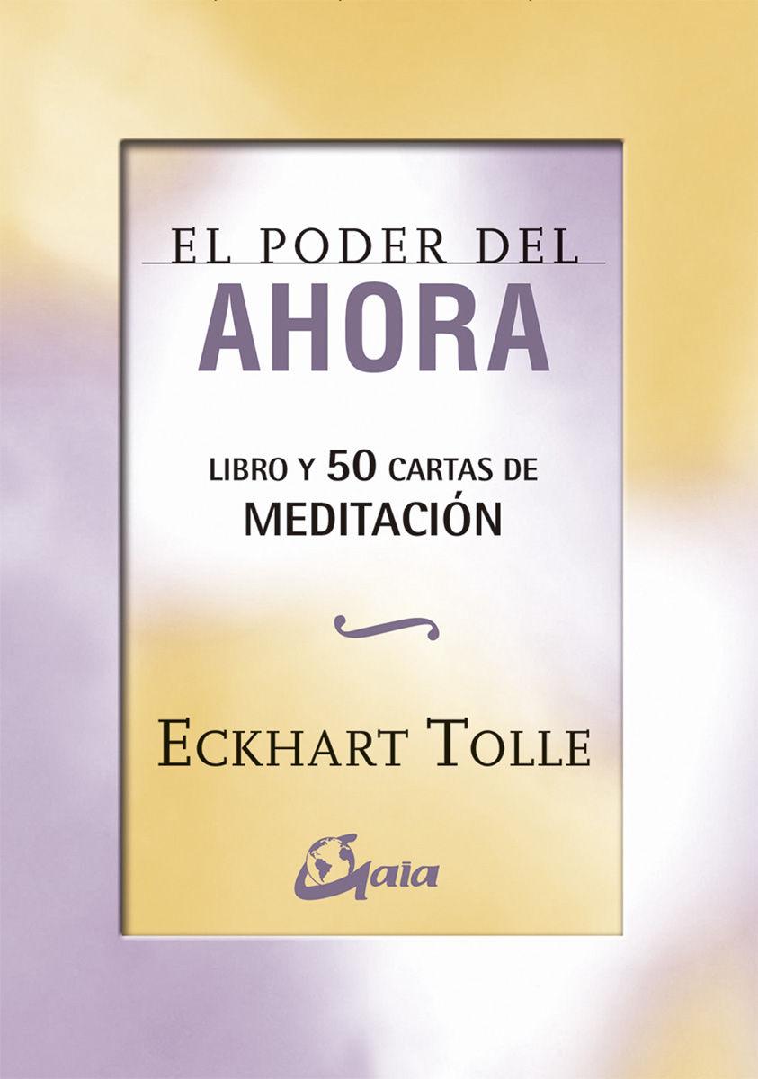 PODER DEL AHORA: 50 CARTAS DE MEDITACIÓN