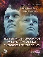 TRES ENSAYOS JUNGUIANOS PARA PSICOANALISTAS Y PSICOTERAPEUTAS DE HOY