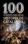 100 EPISODIS CLAU DE LA HISTORIA DE CATALUNYA