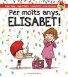 PER MOLTS ANYS ELISABET