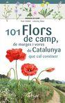 101 FLORS DE CAMP DE MARGES I VORES DE CATALUNYA