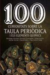 100 CURIOSITATS SOBRE LA TAULA PERIÒDICA I ELEMENTS QUIMICS