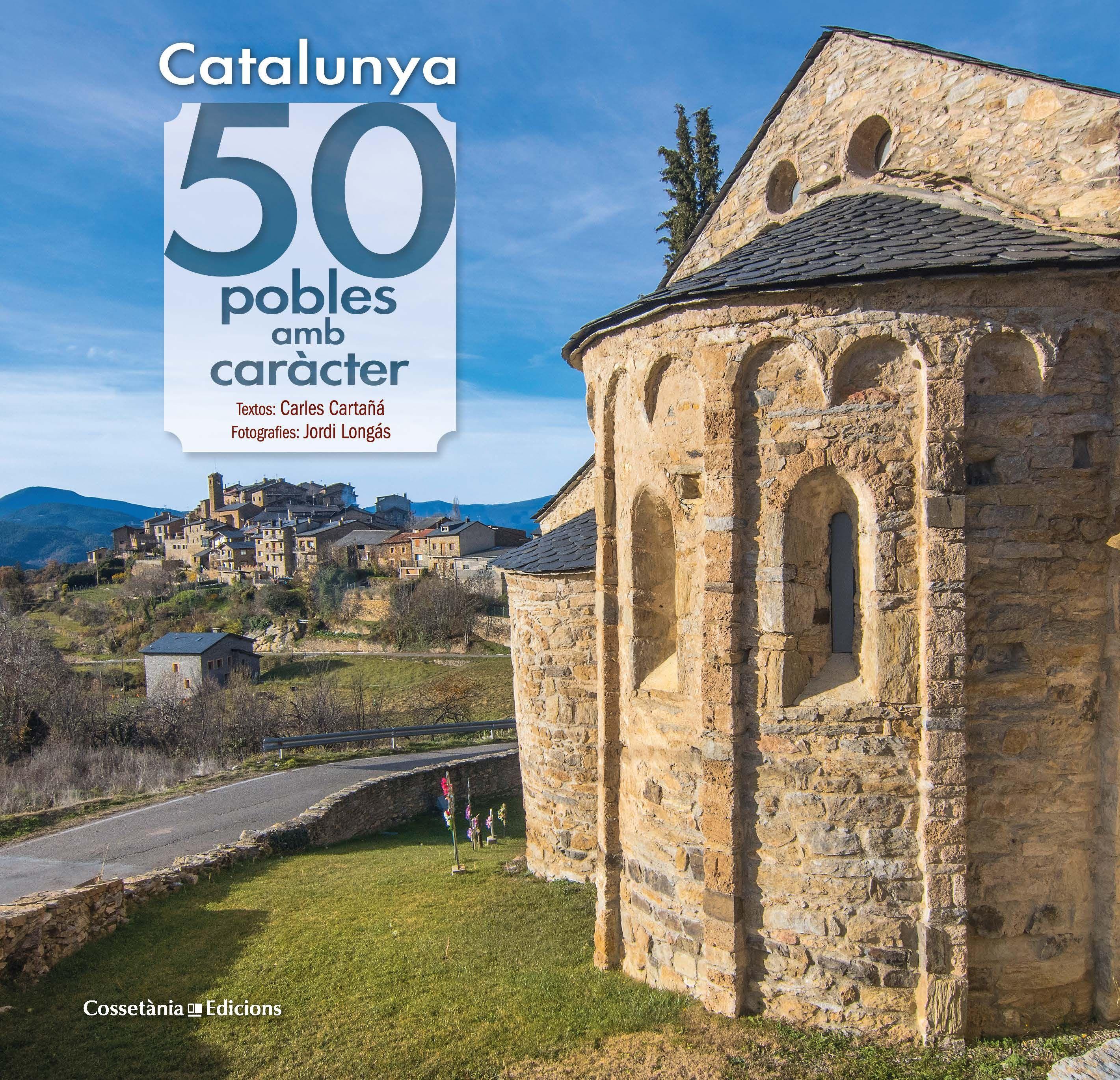 CATALUNYA: 50 POBLES¬AMB CARÀCTER