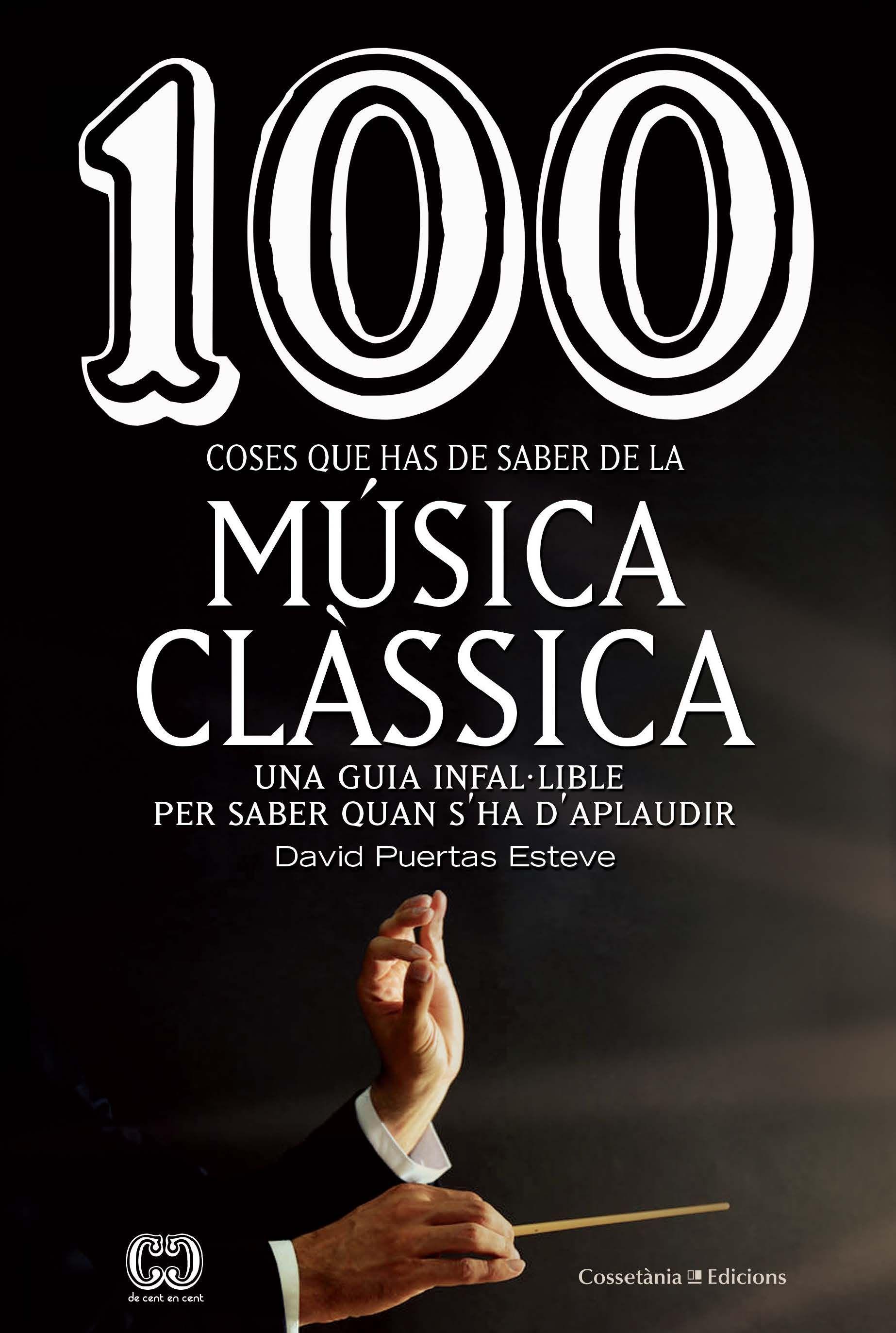 100 COSES QUE HAS DE SABER DE LA MUSICA CLASSICA