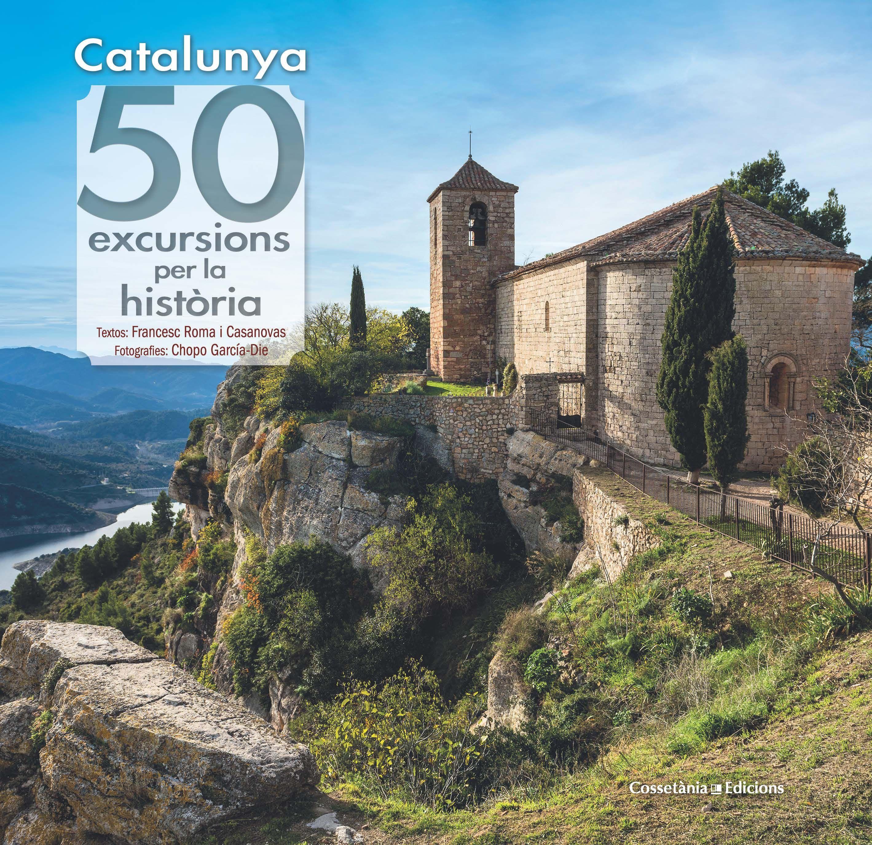 CATALUNYA 50 EXCURSIONS PER LA HISTORIA