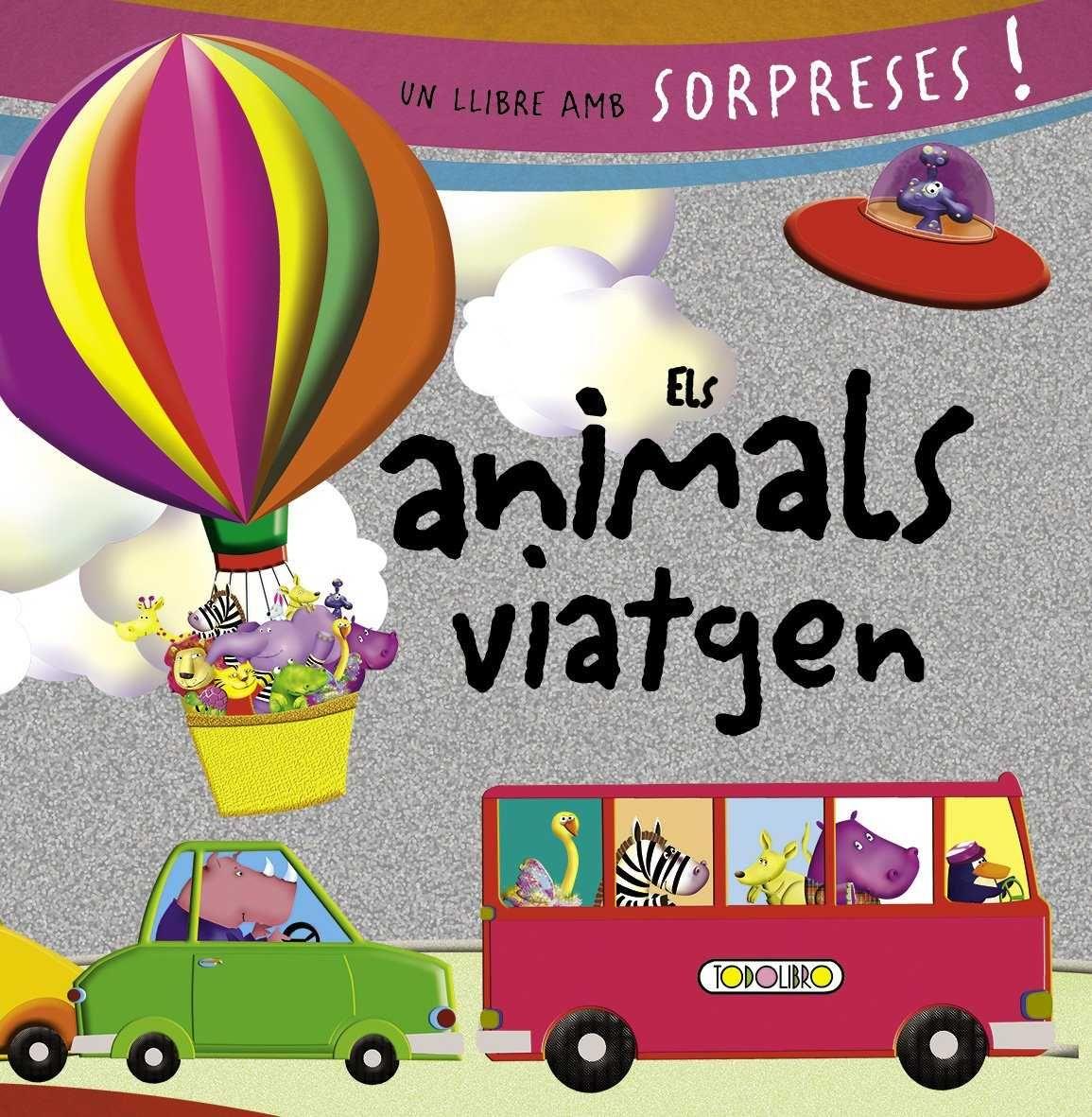 ANIMALS VIATGEN ELS UN LLIBRE AMB SORPRESES