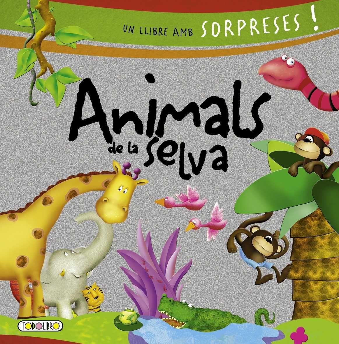 ANIMALS DE LA SELVA UN LLIBRE AMB SORPRESES