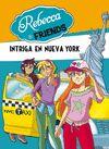 REBECCA & FRIENDS 02 INTRIGA EN NUEVA YORK