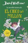 INCREIBLE HISTORIA DEL CHICO DEL MILLON LA LIBRO 2