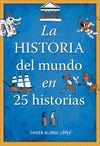 HISTORIA DEL MUNDO EN 25 HISTORIAS LA