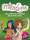 MILA & LUNA UNA FAMILIA DE VAMPIROS BRUJA POR UN DIA