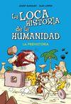LOCA HISTORIA DE LA HUMANIDAD 01 LA PREHISTORIA