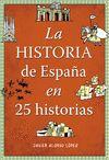 HISTORIA DE ESPAÑA EN 25 HISTORIAS LA