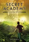 SECRET ACADEMY 5 LA ULTIMA MISION