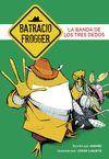 BATRACIO FROGGER 3 LA BANDA DE LOS TRES DEDOS