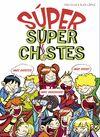 SUPER SUPER CHISTES