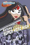 AVENTURAS DE KATANA EN SUPER HERO HIGH LAS
