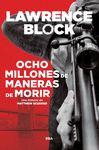 OCHO MILLONES DE MANERA DE MORIR