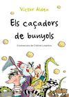 CAÇADORS DE BUNYOLS ELS