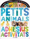 MEU PRIMER LLIBRE D ACTIVITATS PETITS ANIMALS EL