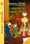 GERONIMO STILTON EL ROBATORI DEL DIAMANT GEGANT