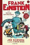 FRANK EINSTEIN I EL MOTOR ANTIMATERIA