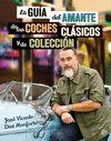 GUIA DEL AMANTE DE LOS COCHES CLASICOS Y DE COLECCION LA