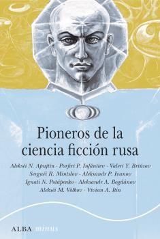 PIONEROS DE LA CIENCIA FICCION RUSA 1892 1929