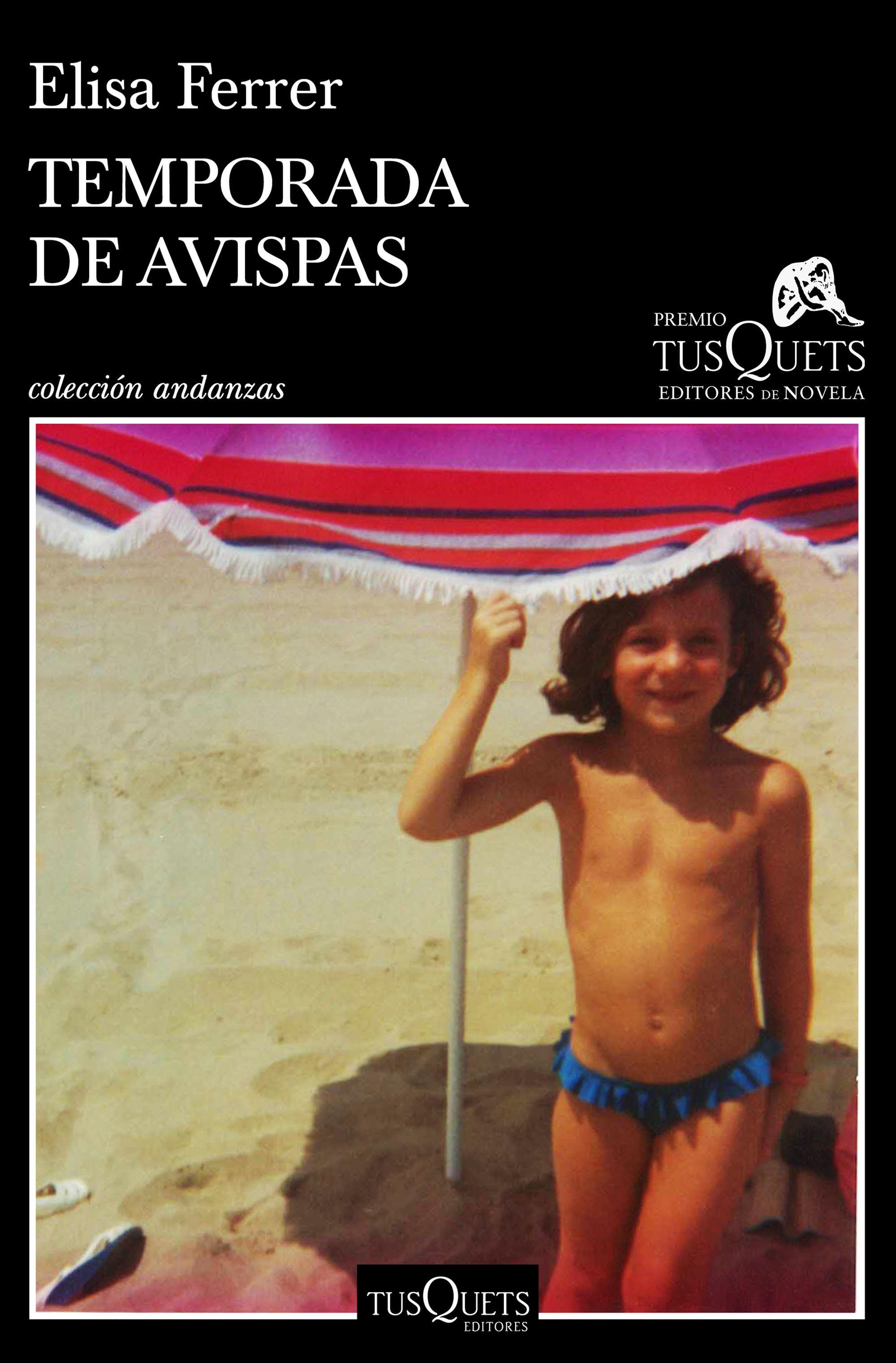 TEMPORADA DE AVISPAS. XV PREMIO TUSQUETS DE NOVELA 2019