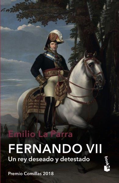 FERNANDO VII UN REY DESEADO Y DETESTADO