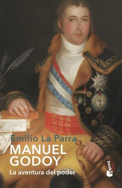 MANUEL GODOY LA AVENTURA DEL PODER