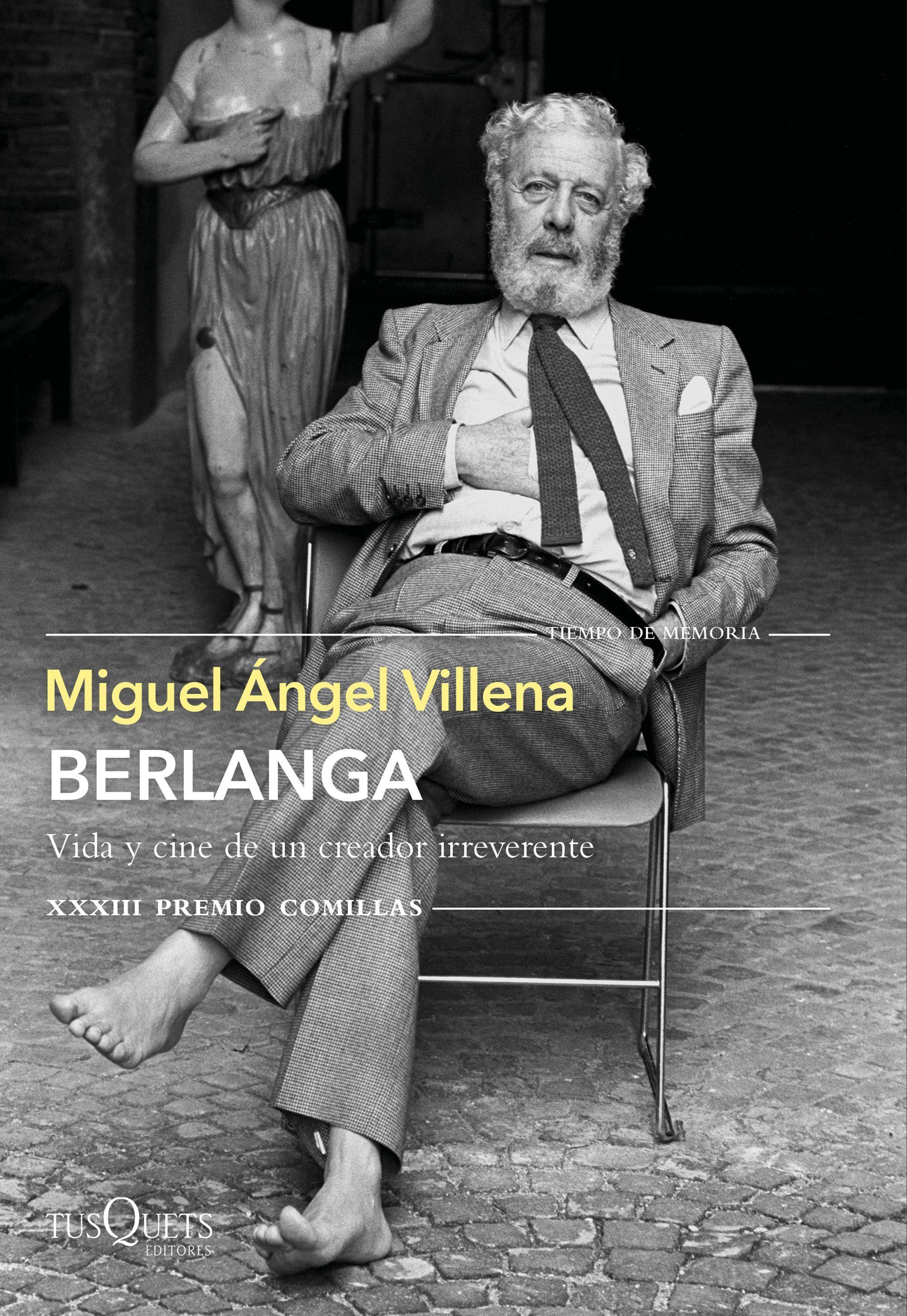 BERLANGA VIDA Y CINE DE UN CREADOR IRREVERENTE