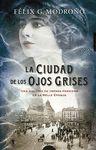 CIUDAD DE LOS OJOS GRISES LA