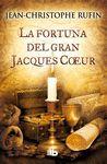 FORTUNA DEL GRAN JACQUES COEUR LA