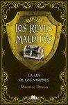 LEY DE LOS VARONES. REYES MALDITOS IV