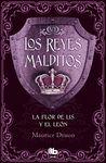 FLOR DE LIS Y EL LEÓN REYES MALDITOS VI