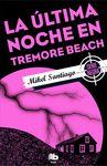 ULTIMA NOCHE EN TREMORE BEACH LA
