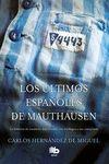 ÚLTIMOS ESPAÑOLES DE MAUTHAUSEN