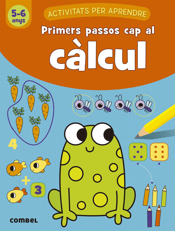 PRIMERS PASSOS CAP AL CALCUL 5 6 ANYS