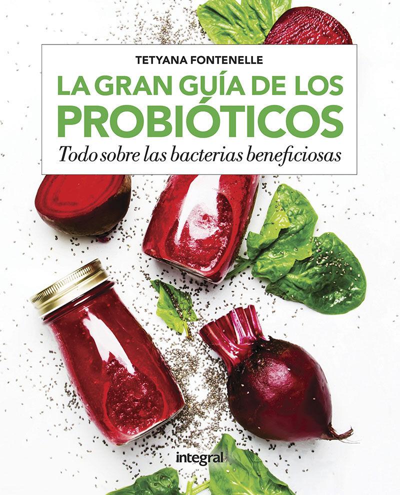 GRAN GUIA DE LOS PROBIOTICOS LA