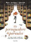 PERSEGUIDORS DE PARAULES ELS