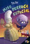 BAT PAT MISS PERRUCA ESPACIAL