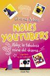 NOIES YOUTUBERS ABBY LA FABULOSA REINA DEL DRAMA