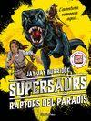 SUPERSAURS 1 RAPTORS DEL PARADÍS