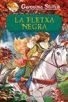GERONIMO STILTON LA FLETXA NEGRA