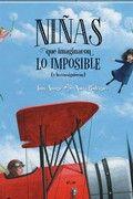 NIÑAS QUE IMAGINARON LO IMPOSIBLE Y LO CONSIGUIERON
