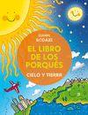EL LIBRO DE LOS PORQUES CIELO Y TIERRA