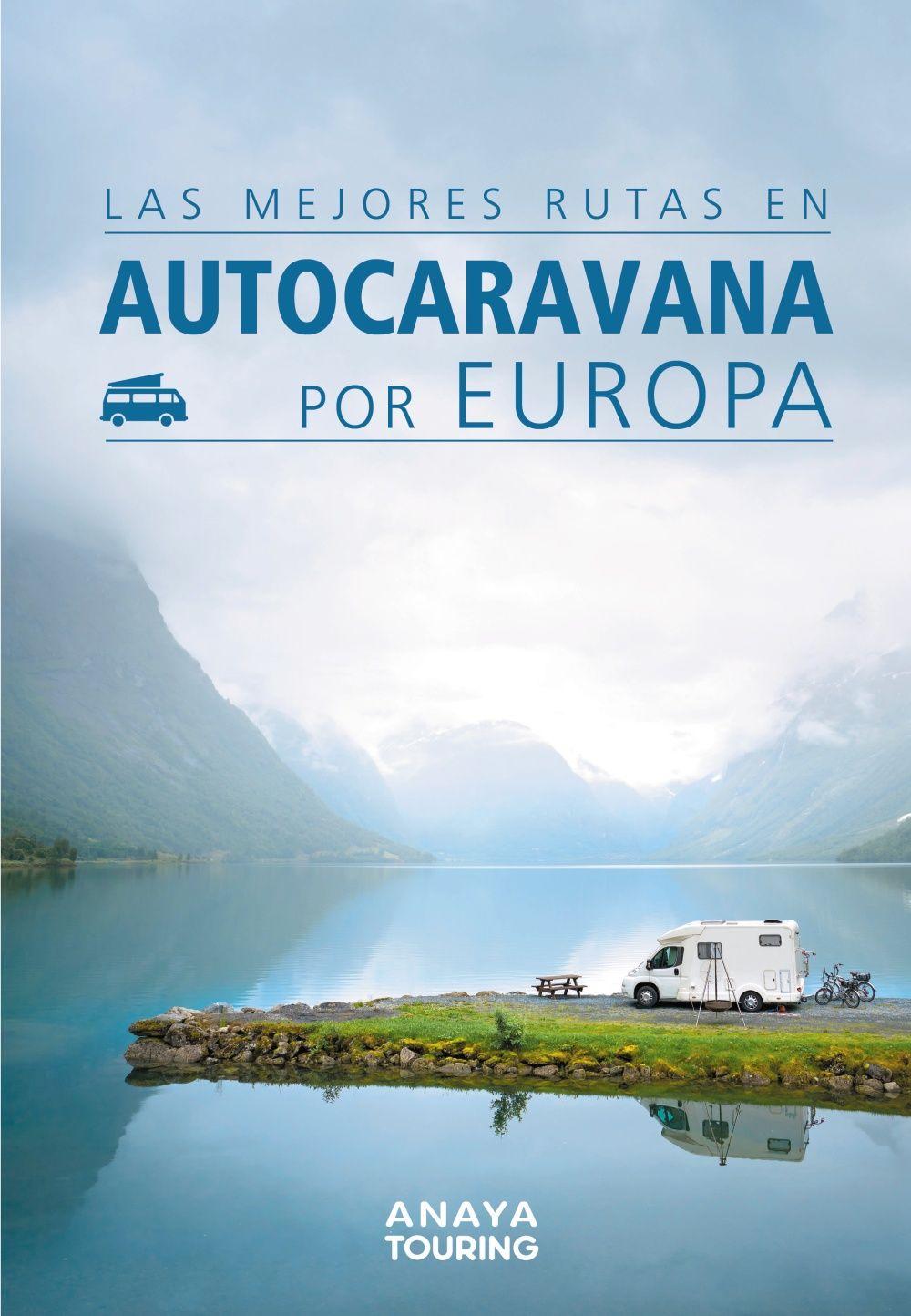 MEJORES RUTAS EN AUTOCARAVANA POR EUROPA
